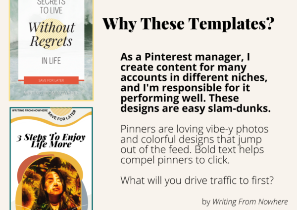Two Pinterest templates are displayed on the left, alongside the text: Why These Templates? As a Pinterest manager, I create content for many accounts in different niches, and I'm responsible for it performing well. These designs are easy slam-dunks. Pinners are loving vibe-y photos and colorful designs that jump out of the feed. Bold text helps compel pinners to click. What will you drive traffic to first?