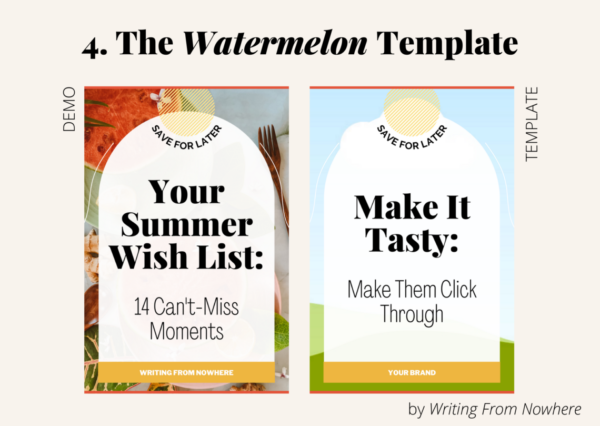 """Template #4 from the """"summertime"""" pin template pack. This Pinterest template design is titled """"watermelon,"""" and is shown first in demo form and then the template form"""