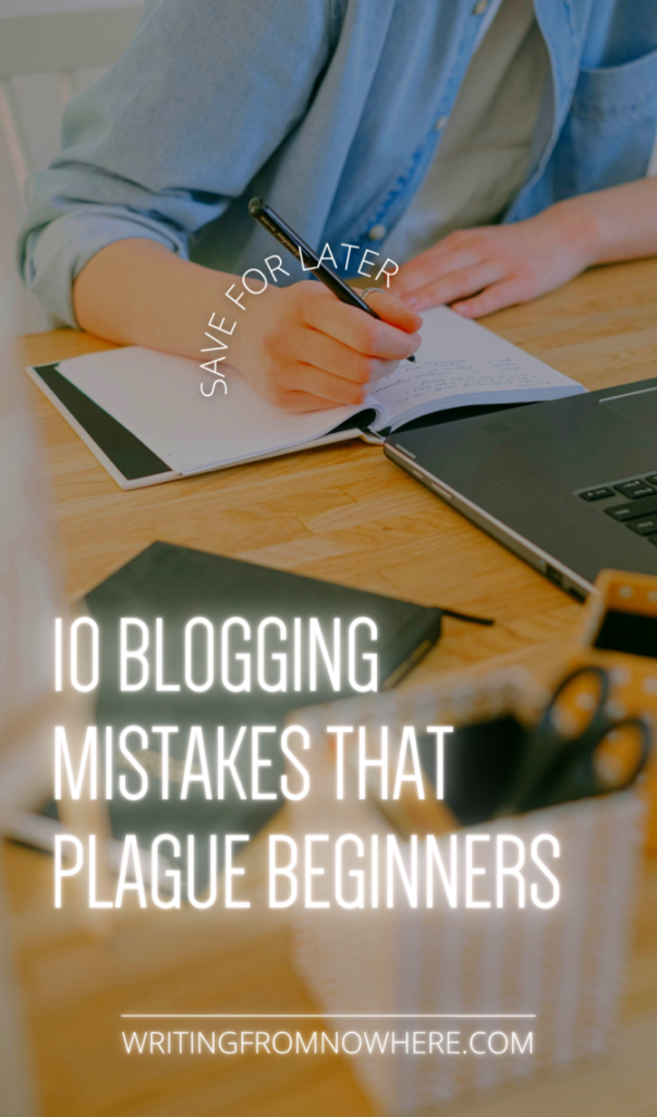 """A woman's hands are seen writing in a notebook at a busy desk. Text atop the photo reads """"10 blogging mistakes for beginners that plague most sites, save for later."""" This is the Pinterest thumbnail"""